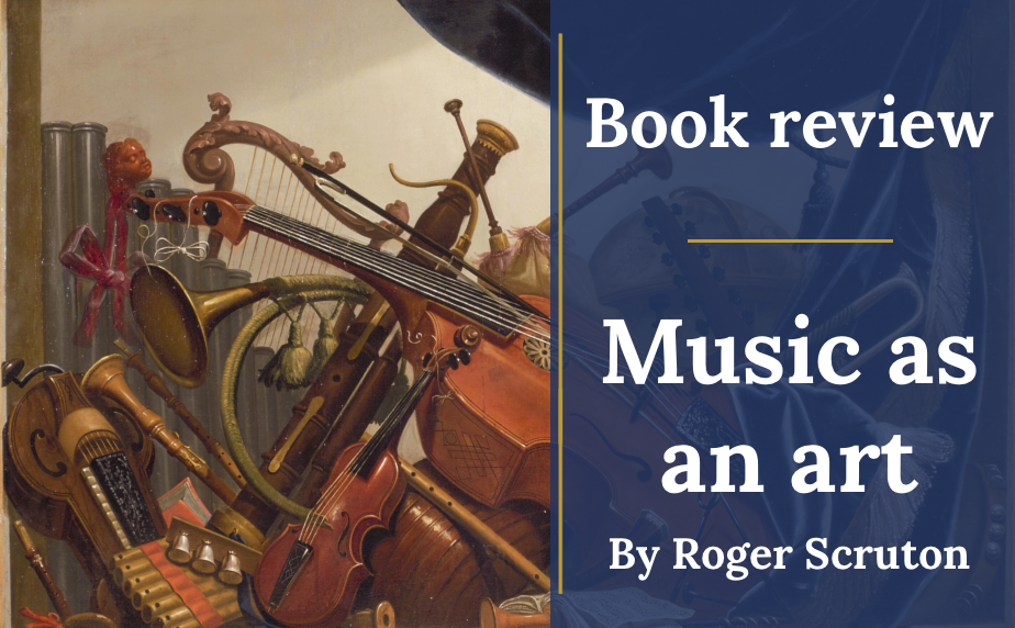 Book review: Music as an art by Roger Scruton