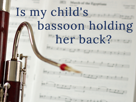 Is my child's bassoon holding her back?